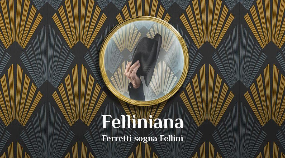 FELLINIANA-Ferretti dreams Fellini